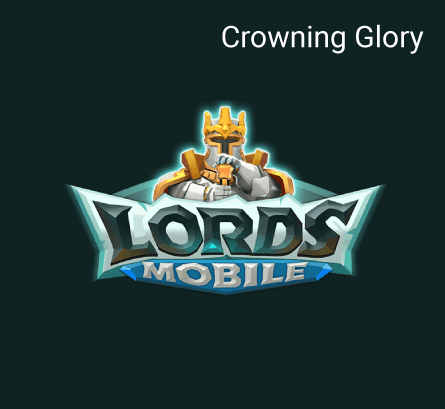Lords Mobile - Crowning Glory